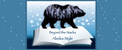 Painting of bear walking on book with text: Beyond the Stacks, Alaska style
