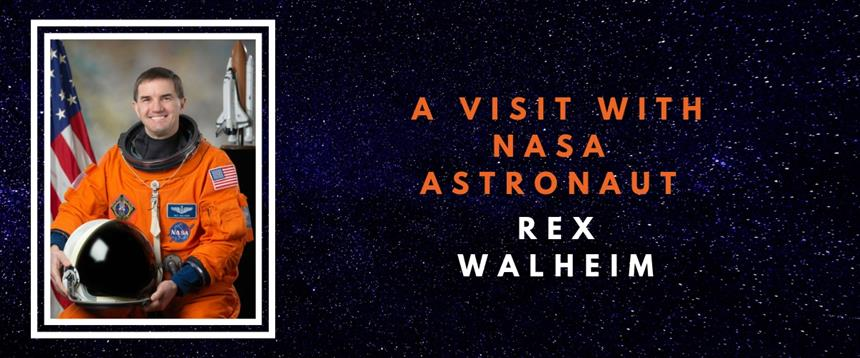 A visit with NASA astronaut Rex Walheim, with photo of astronaut