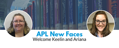 APL New Faces: Welcome Keelin and Ariana - photos of librarians
