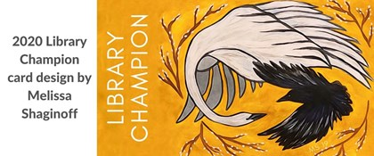 2020 Library Champion card design by Melissa Shaginoff (Painting of a crane and raven)